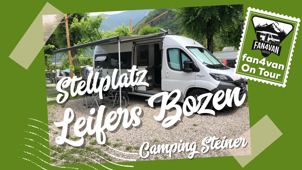 auf dem Weg in den Süden Zwischenstopp bei Camping Steiner in Leifers bei Bozen - Stellplatz Bericht für Wohnmobile