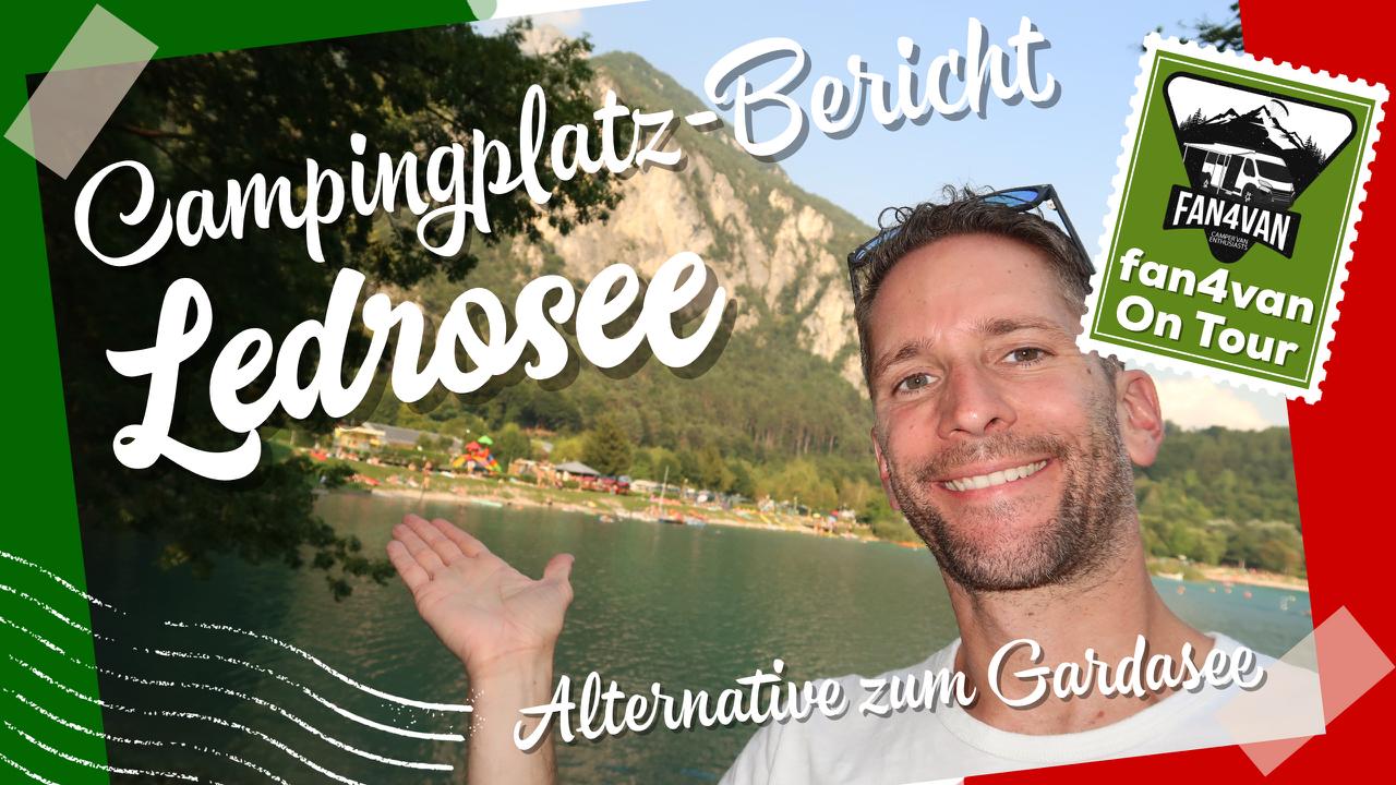 Ledrosee - Geheimtipp als Alternative zum Gardasee