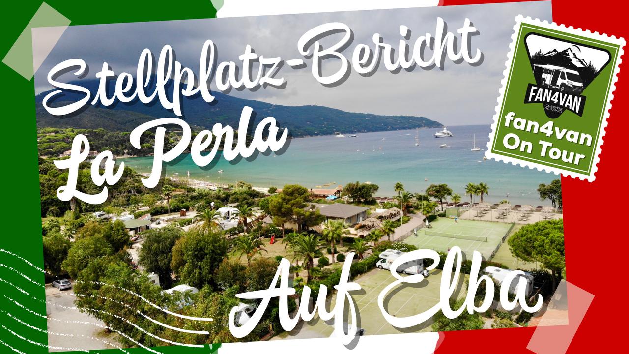 Stellplatz Bericht La Perla in Italien / Elba